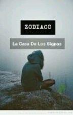 ZODIACO -La Casa De Los Signos by DARCKZODIAC