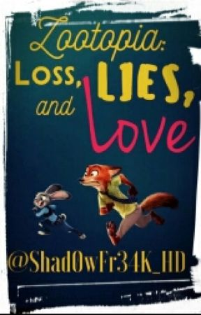 Zootopia: Loss, Lies and Love by Shad0wFr34K_HD