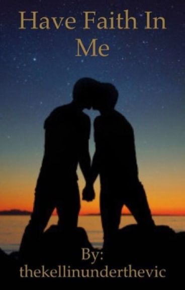 Have Faith In Me (IHBNTY/Trust sequel) (boyxboy) (kellic)