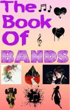 The Book Of Bands by ImNotObsessedISwear