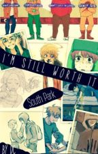 I'm still worth it - south park  by NoticeMeLife