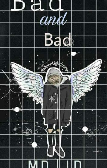 Bad And Bad - L.D M.D ✔