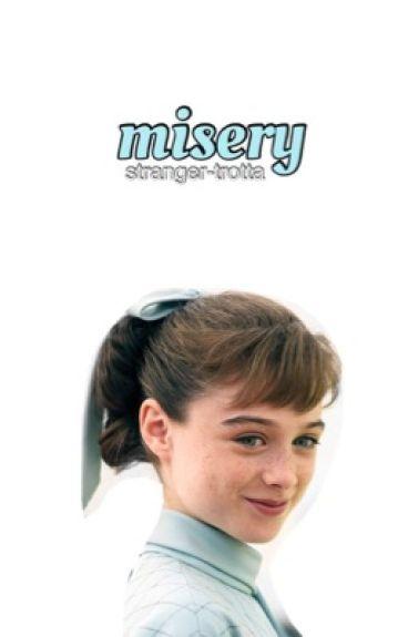 misery ➣ stranger things
