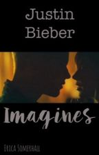 Justin Bieber imagines by ericasomerhall