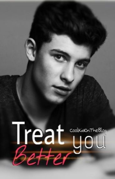 Treat you better | Shawn Mendes FF