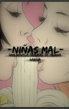 NIÑAS MAL Novela de Niall y tu by xXStylesgotstyleXx