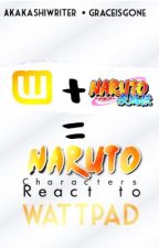 Naruto Characters React to Wattpad by graceisgone