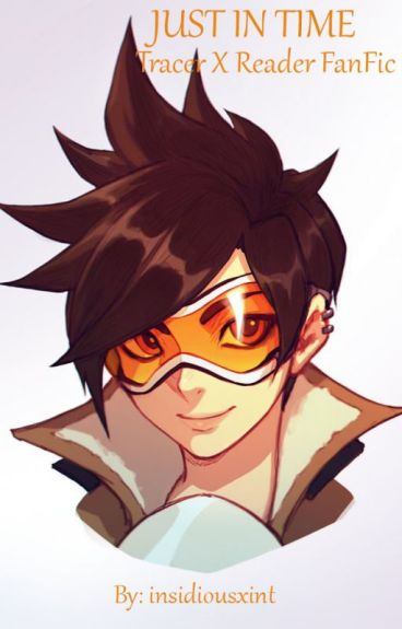 Just In Time Overwatch Tracer X Male!Reader Fanfic