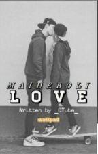 #maideboli love by _CTube_