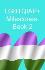 LGBTQ+ Milestones: Book 2 by lgbtq