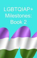 LGBTQ+ Milestones: Book 2 by lgbtq
