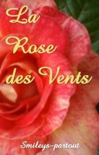La Rose Des Vents by Smileys-partout