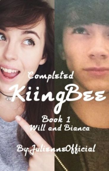 *Book 1* KiingBee • Will and Bianca (Completed)