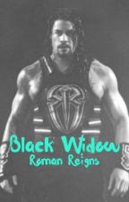 Black Widow | Roman Reigns  by hayesrayne7