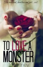To Love a Monster by ImBritney
