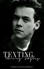 Texting Harry Styles  by PrincessShaye1