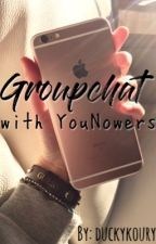 Groupchat With YouNowers // (YouNow Fanfiction) by duhitzjackiee