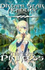 DreamStar Academy: The Lost Princess (Editing) by Moon_Light14