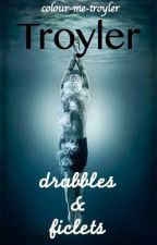 Troyler - drabbles & ficlets by colour-me-troyler