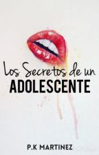 Los Secretos de un Adolescente  by KarenMartnez430