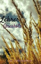 Lehrer-Oneshots - About some things I think about by Bellassketchbook