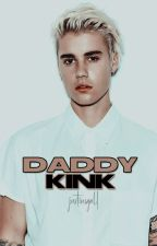 ~Daddy Kink~ ❥Justin Bieber❥(SLOW UPDATES!) by justinsgall