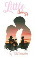 Little Things; horan #SkrzydlateSłowa  by WeRaabcde