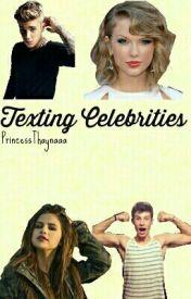 Texting Celebrities! by PrincessThaynaaa