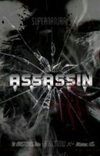 Assassin - [Supernatural X Reader] ✔ Finished by Fatal_Glow