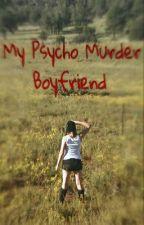 My Psycho Murder Boyfriend by StoryOfFiction