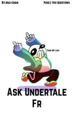 Ask undertale fr [ne prend plus de question, désolé] by irai-chan