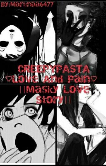 _CREEPYPASTA_♡Love And Pain♡ ||Masky Love Story|| =|Brak Czasu Na Pisanie|=