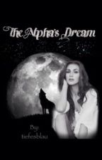 The Alpha's Dream by tiefesblau