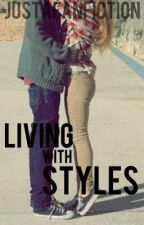 Living with Styles by JustAFanfiction