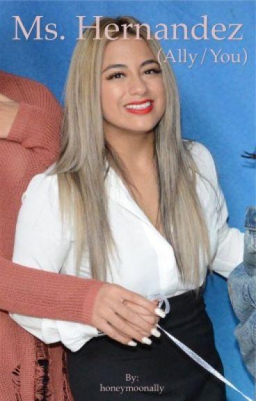 Ms. Hernandez (Ally/You)