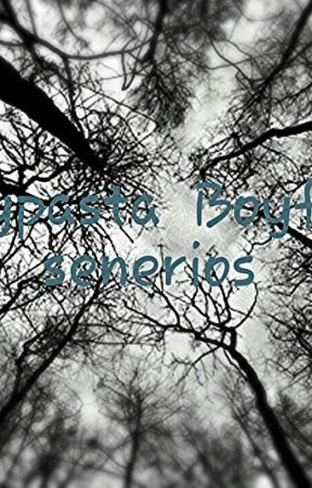 Creepypasta Boyfriend senerios by BabyCakes33100
