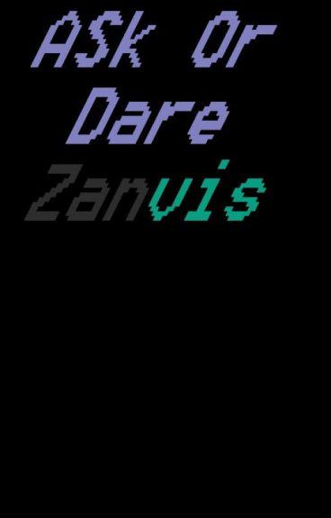 ask or dare Zanvis