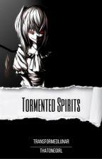 Tormented Spirits by ThatOneLunar
