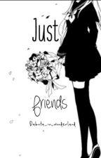 Just Friends  by Dakota_in_wonderland