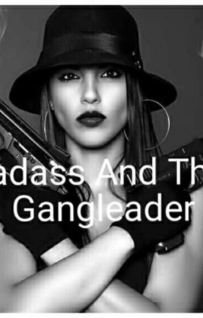 Badass And The Gangleader  by munazzaxox