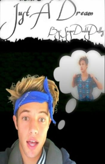 Just A Dream ~ A Cameron Dallas X Reader