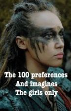 The 100 girls preferences and imagines  by sashabanksxjojo