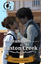 Scandales à Easton Creek (Sous contrat d'édition) by GaelleLaurier