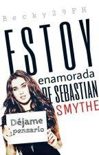 Estoy Enamorada De Sebastian Smythe © by Becky29FH