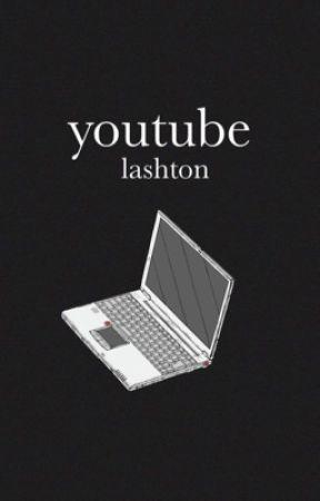 youtube ⇪ lashton by CRazyMofo137