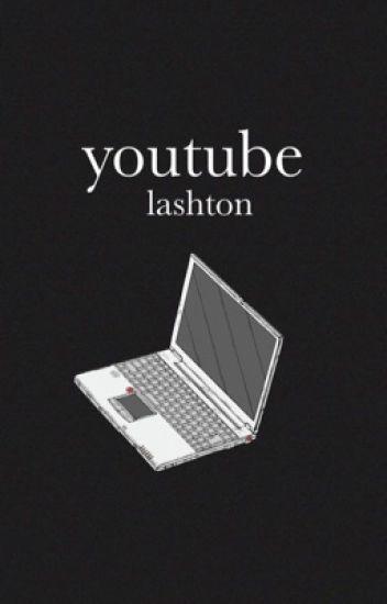 youtube ⇪ lashton