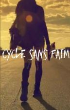 Cycle sans faim.  by Oxymores