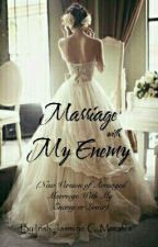 Marriage With My Enemy by White_Flower28