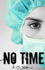 No Time  by litbitlove