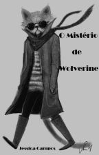O Mistério de Wolverine by JssicaCampos549